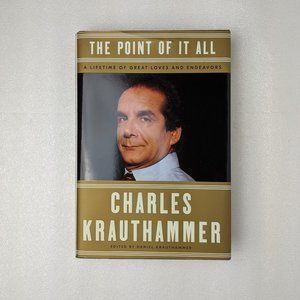 Politics- The Point of It All by Charles Krauthamm